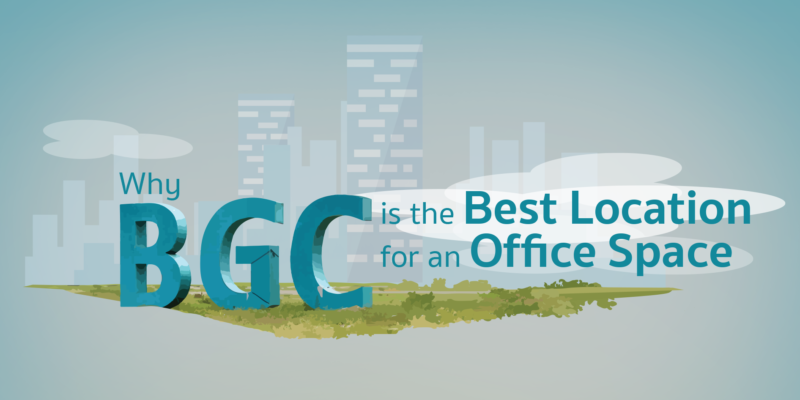 Why BGC is the Best Location for an Office Space