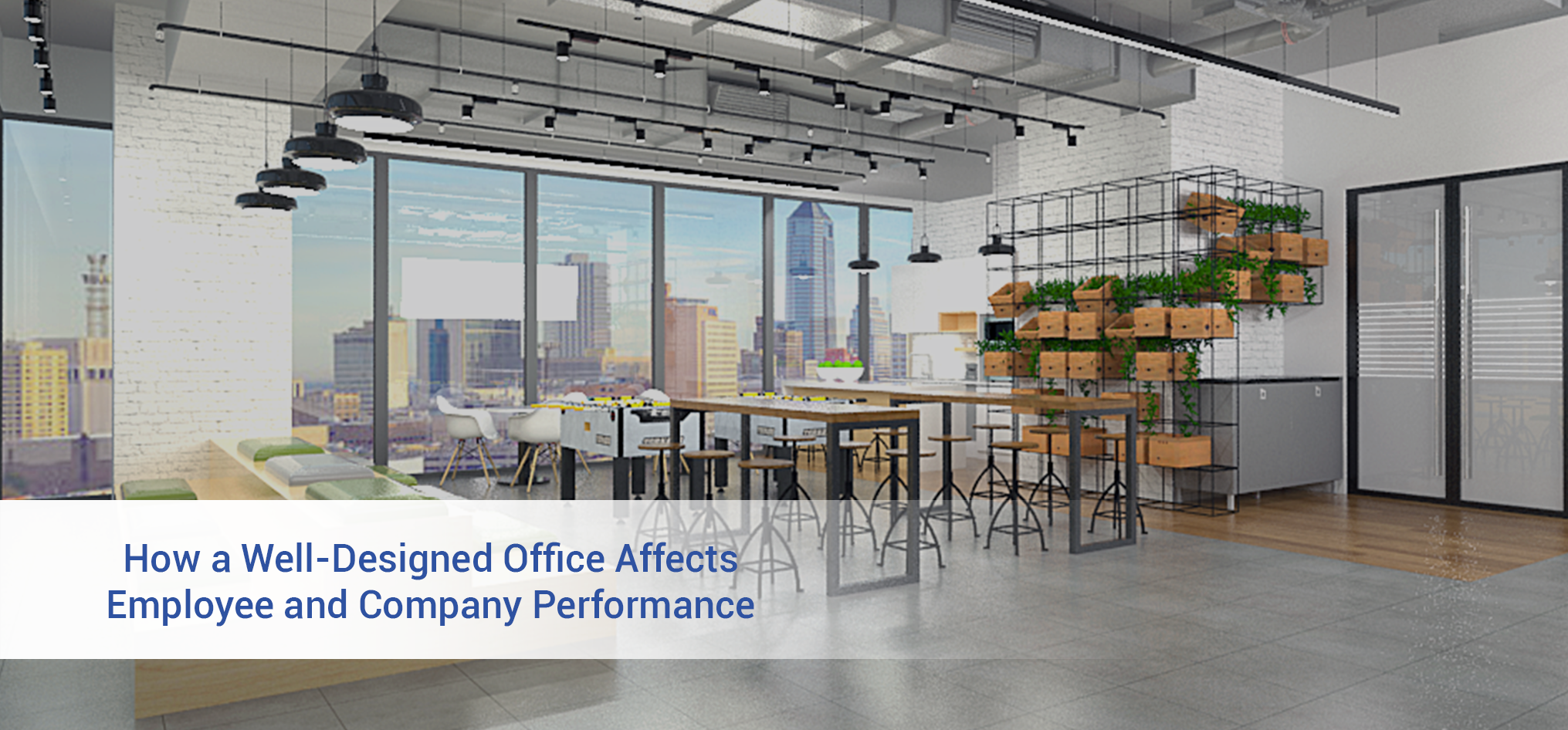 How a Well-Designed Office Affects Employee and Company Performance by Figari