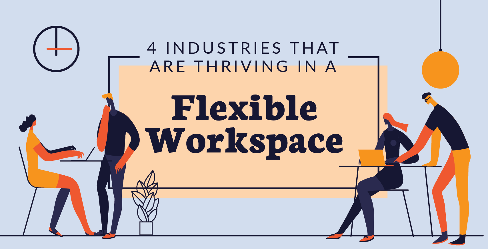 4 Industries That Are Thriving in a Flexible Workplace