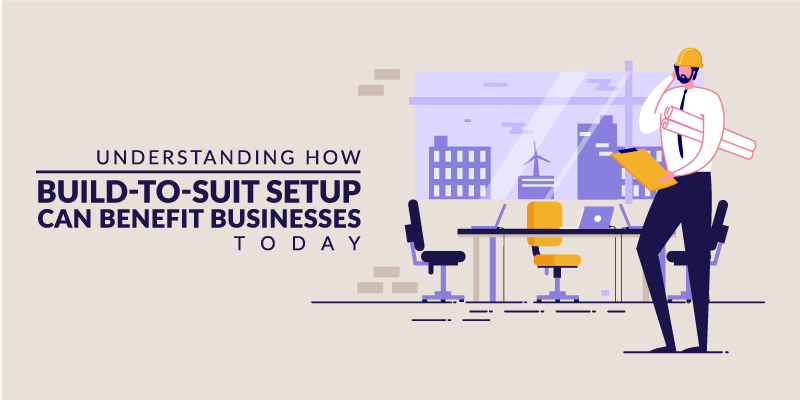 Understanding How Build-to-Suit Setup Can Benefit Businesses Today
